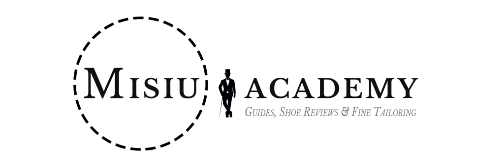 Misiu Academy - Guides, Shoe Reviews and Fine Tailoring